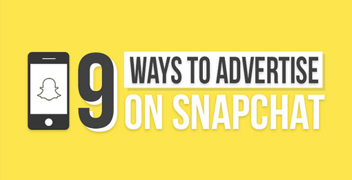 9 Ways to Advertise on Snapchat